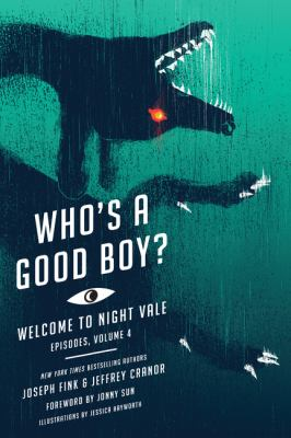 Who's a good boy? : Welcome to Night Vale episodes. Volume 4