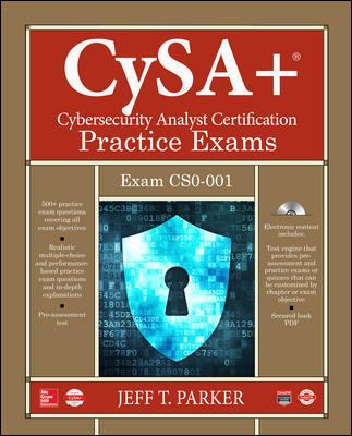CompTIA CySA+ cybersecurity analyst certification practice exams (Exam CS0-001)