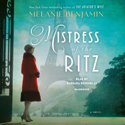 Mistress of the Ritz : a novel / Melanie Benjamin.