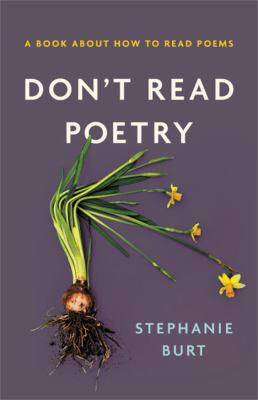 Don't read poetry : a book about how to read poems