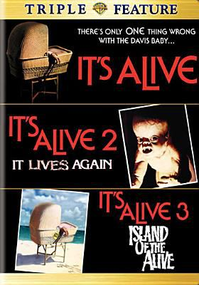 It's alive ; It's alive 2 : it lives again ; It's alive 3 : island of the alive