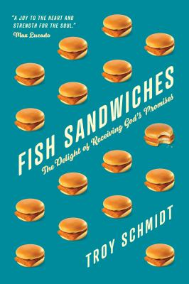 Fish sandwiches : the delight of receiving God's promises