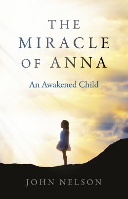The miracle of Anna : an awakened child