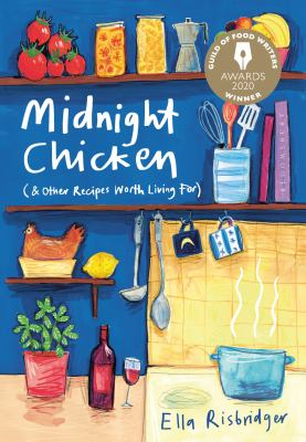 Midnight chicken : (& other recipes worth living for)