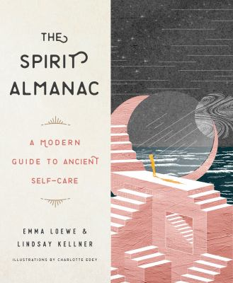 The spirit almanac : a modern guide to ancient self-care