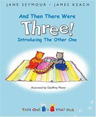 This one 'n that one in and then there were three! : a new arrival