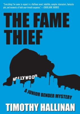 The fame thief : a Junior Bender mystery