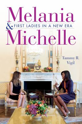 Melania and Michelle : first ladies in a new era