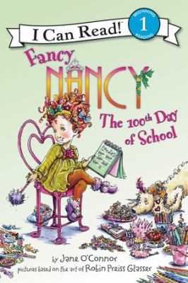 Fancy Nancy : the 100th day of school