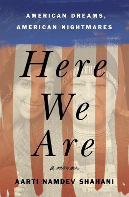 Here we are : American dreams, American nightmares