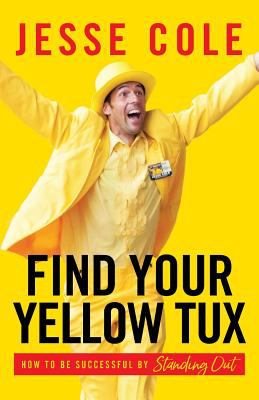 Find your yellow tux : how to be successful by standing out