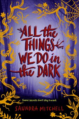 All the things we do in the dark / Saundra Mitchell.