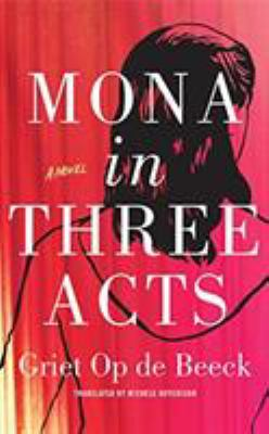 Mona in three acts : a novel