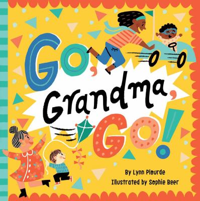 Go, grandma, go! / Lynn Plourde ; illustrated by Sophie Beer.