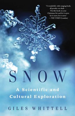 Snow : a scientific and cultural exploration