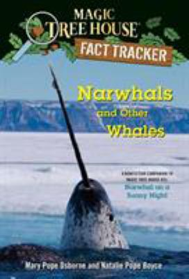 Narwhals and other whales / by Mary Pope Osborne and Natalie Pope Boyce ; illustrated by Isidre Monés.