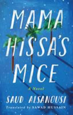 Mama Hissa's mice : a novel