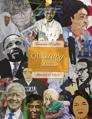 Ourstory quilts : human rights stories in fabric