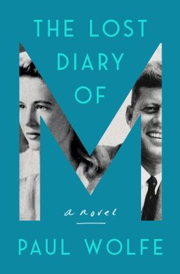 The lost diary of M : a novel