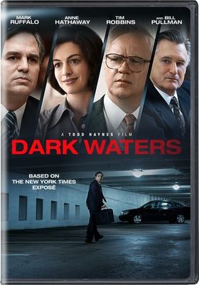 Dark waters / Participant presents ; a Willi Hill/Killer Content production ; a Todd Haynes film ; produced by Mark Ruffalo, Christine Vachon, Pamela Koffler ; screenplay by Mario Correa and Matthew Michael Carnahan ; directed by Todd Haynes.