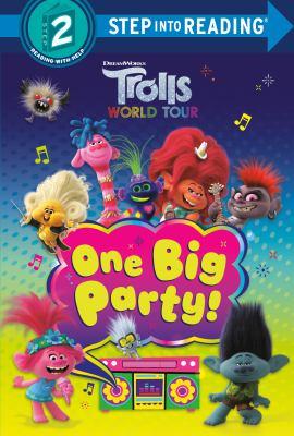 Trolls world tour. One big party