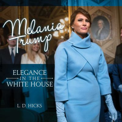 Melania Trump : elegance in the White House