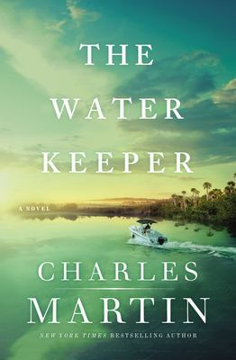 The water keeper / Charles Martin.