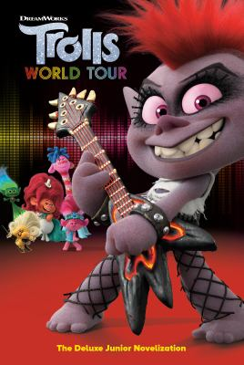 Trolls World Tour : the deluxe junior novelization