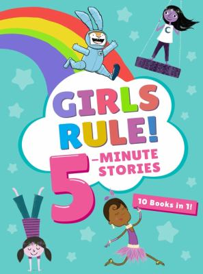 Girls rule! : 5-minute stories.