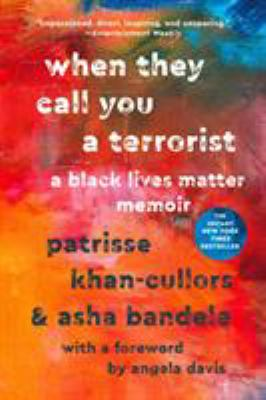 When they call you a terrorist : a black lives matter memoir