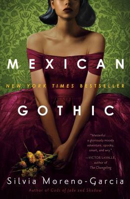 Mexican gothic / Silvia Moreno-Garcia.