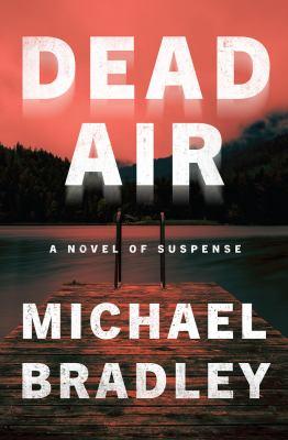 Dead air : a novel of suspense