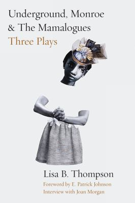 Underground, Monroe, and The Mamalogues : three plays