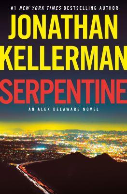 Serpentine / Jonathan Kellerman.