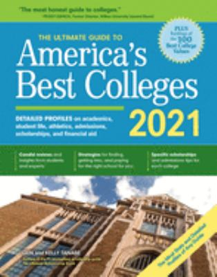 The ultimate guide to America's best colleges : detailed profiles on academics, student life, campus vibe, athletics, admissions, scholarships, and financial aid