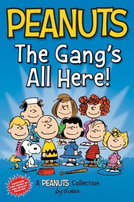 Peanuts. The gang's all here! : a Peanuts collection / Charles M. Schulz.