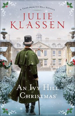 An Ivy Hill Christmas / Julie Klassen.