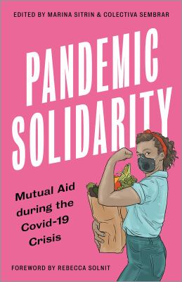 Pandemic solidarity : mutual aid during the covid-19 crisis