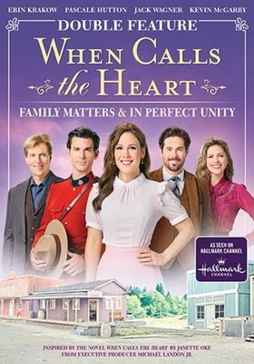 When calls the heart. Double Feature: Family Matters & In Perfect Unity