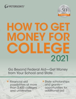 Peterson's how to get money for college 2021.