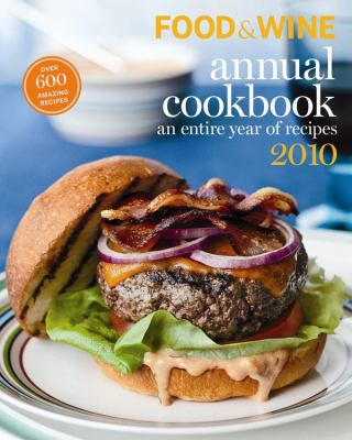 Food & Wine annual cookbook 2010 : an entire year of recipes.