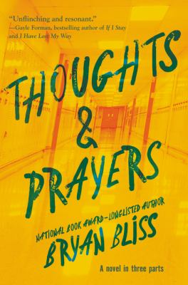Thoughts & prayers : a novel in three parts