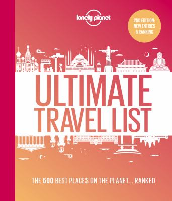 Ultimate travel list : the 500 best places on the planet ... ranked.