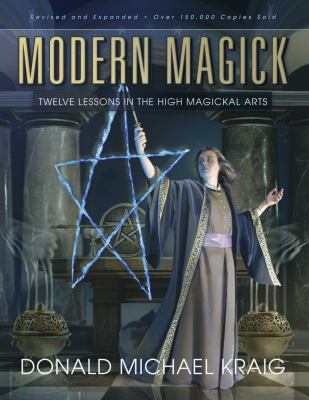Modern magick : twelve lessons in the high magickal arts