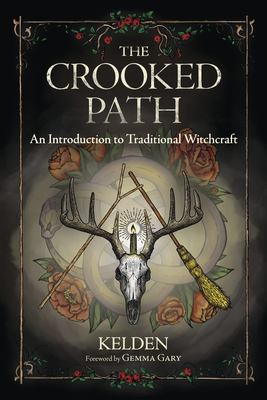 The crooked path : an introduction to traditional witchcraft