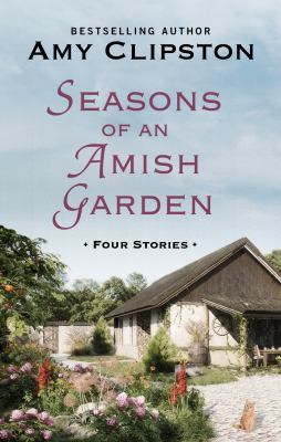 Seasons of an Amish garden : four stories