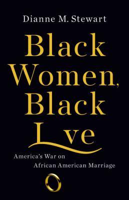 Black women, black love : America's war on African American marriage