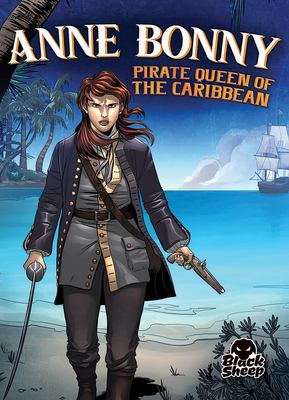 Anne Bonny : pirate queen of the Caribbean