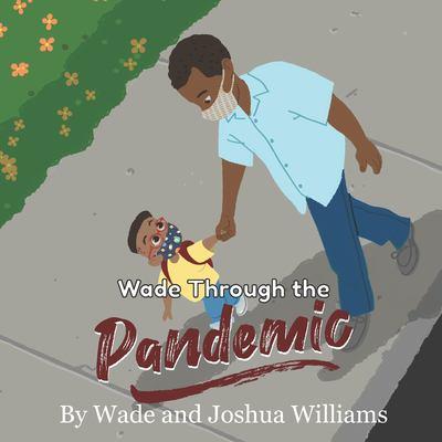 Wade through the pandemic