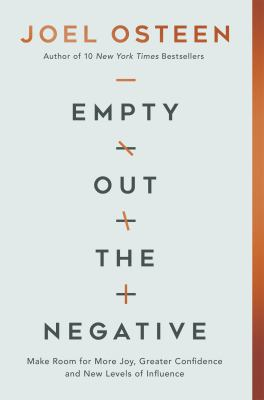 Empty out the negative : make room for more joy, greater confidence, and new levels of influence